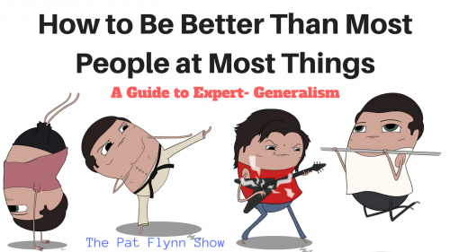 how to be better than most people at most things