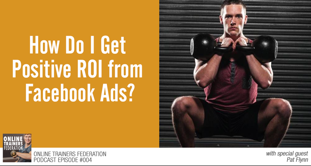 how to get positive roi from facebook ads