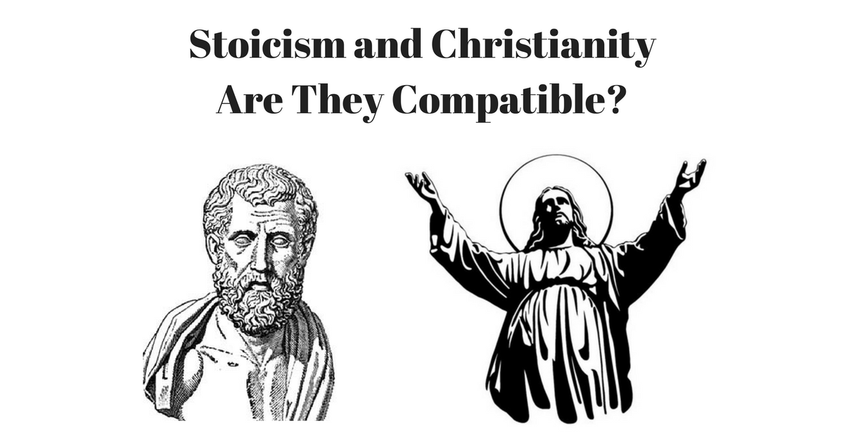 Stoicism and Christianity - Are They Compatible?