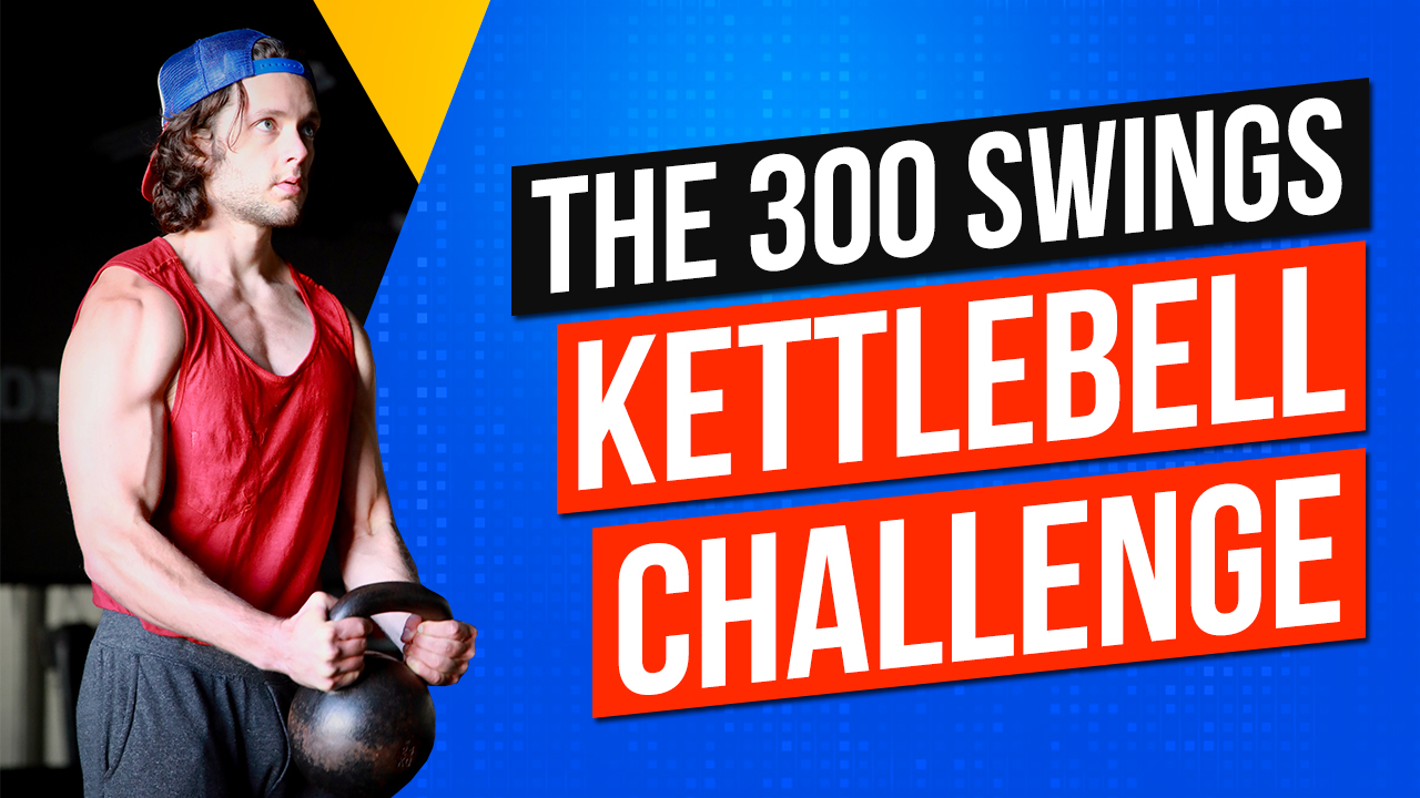 Why You Should Take The 300 Swings Kettlebell Challenge